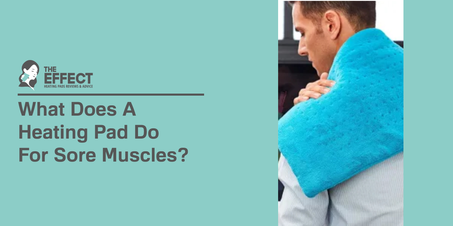 What Does A Heating Pad Do For Sore Muscles