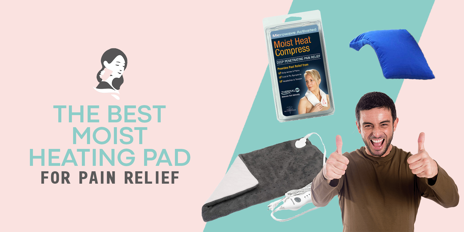 The Best Moist Heating Pad for Pain Relief