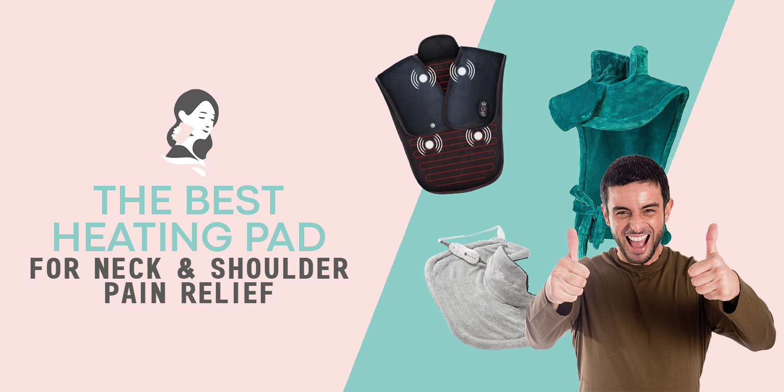The Best Heating Pad for Neck and Shoulder Pain Relief
