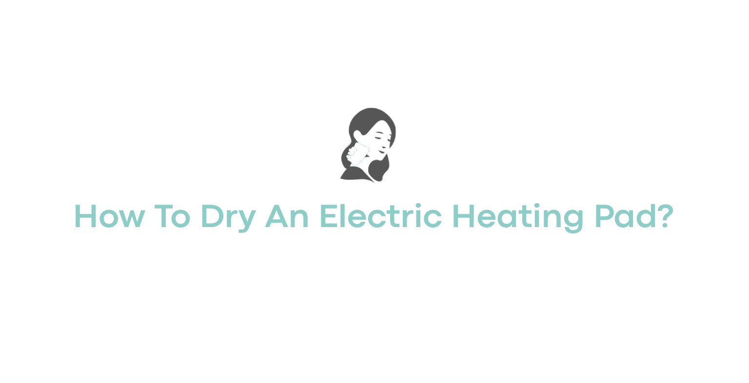 How To Dry An Electric Heating Pad