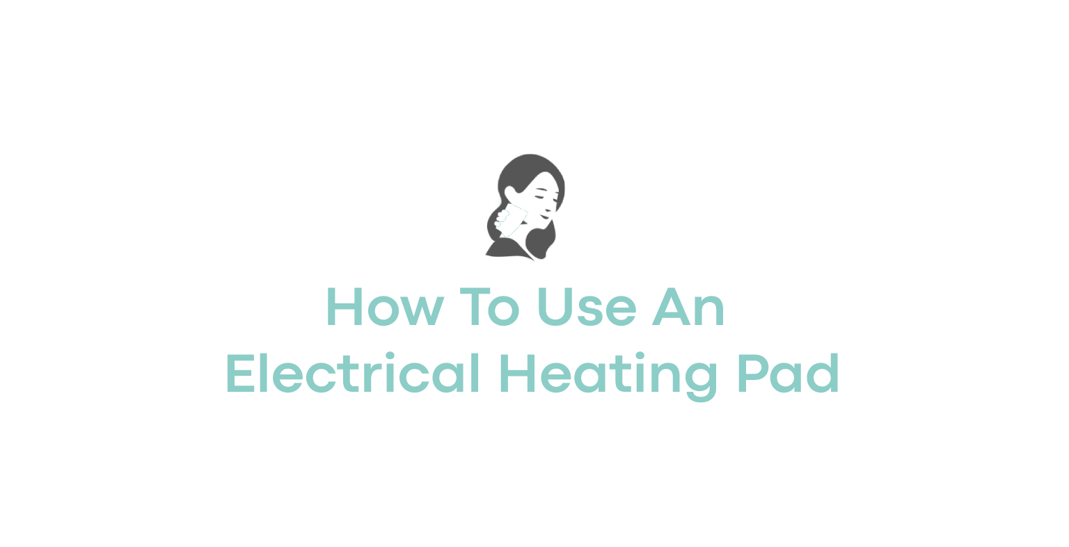 How To Use An Electrical Heating Pad