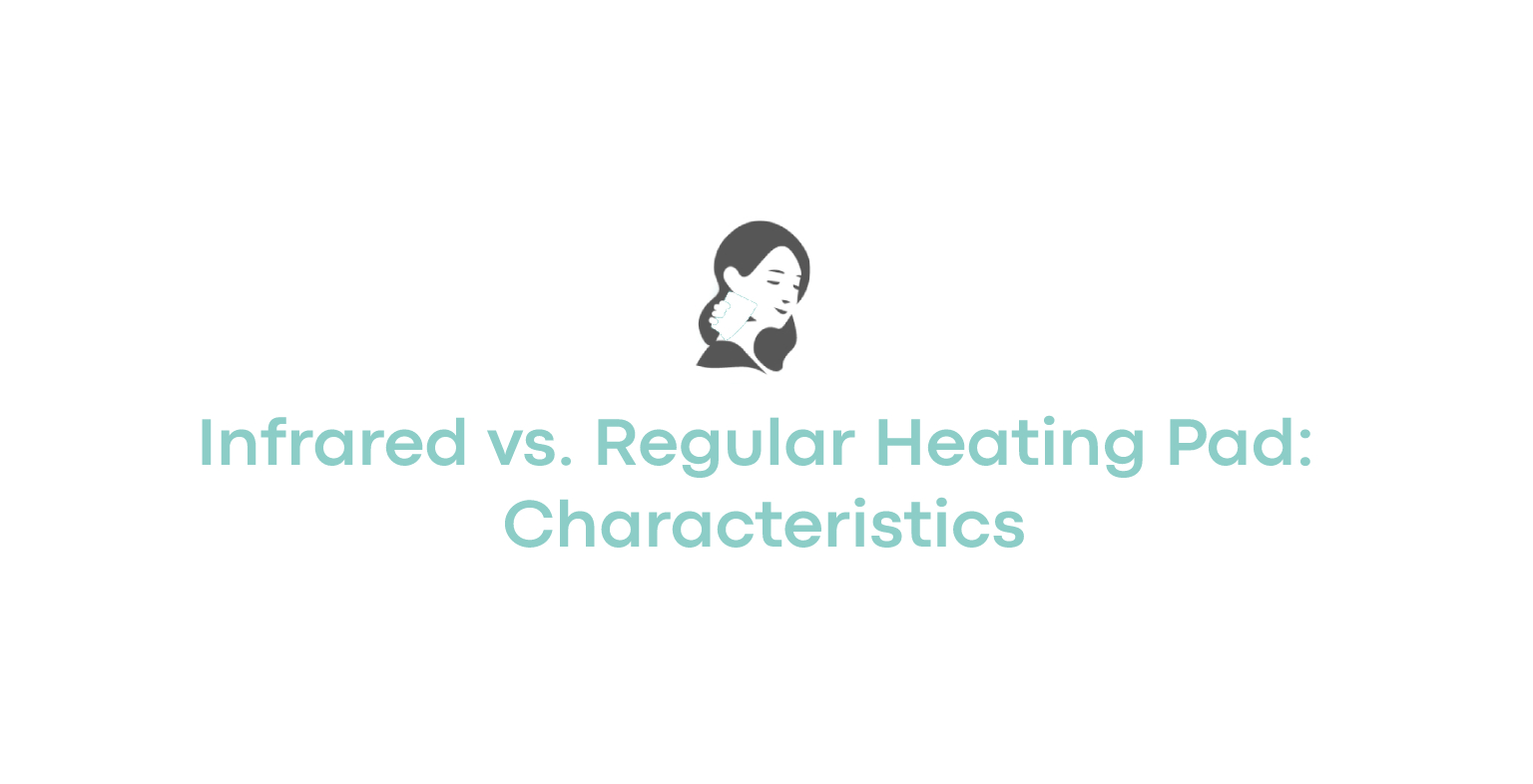 Infrared vs. Regular Heating Pad Characteristics